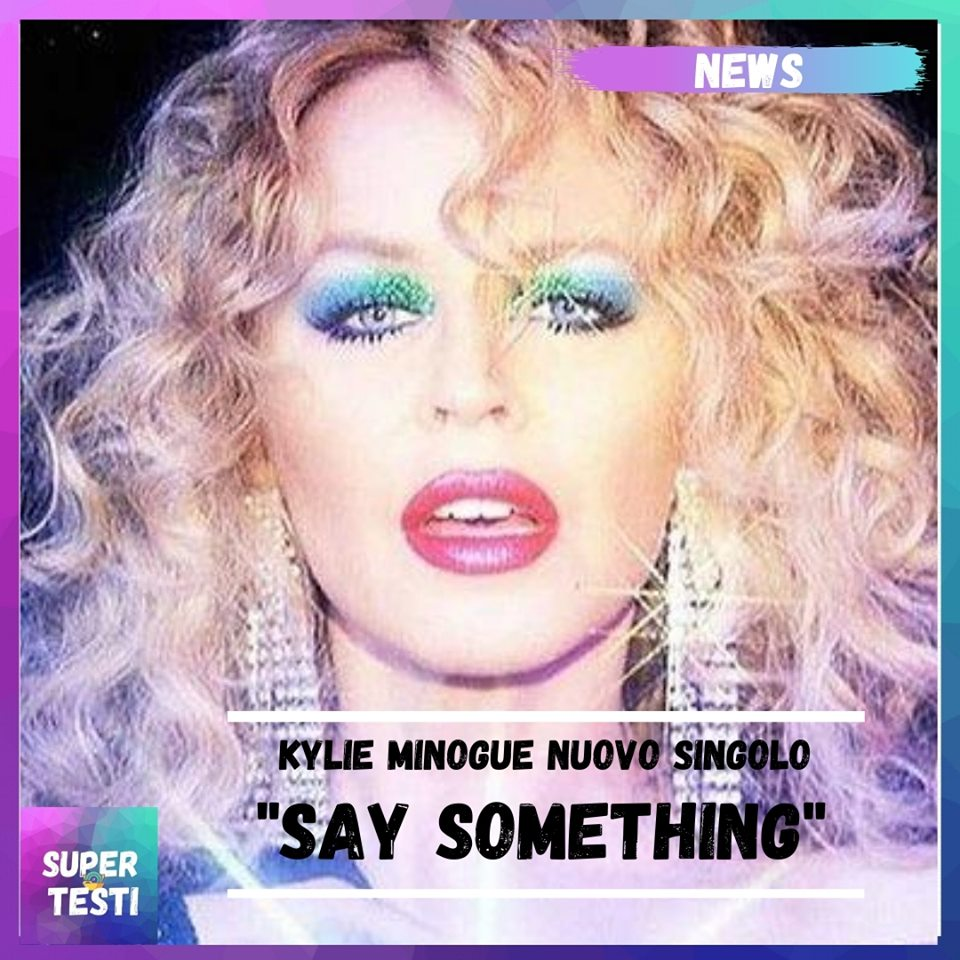 """Say Something"" è il nuovo singolo di Kylie Minogue"